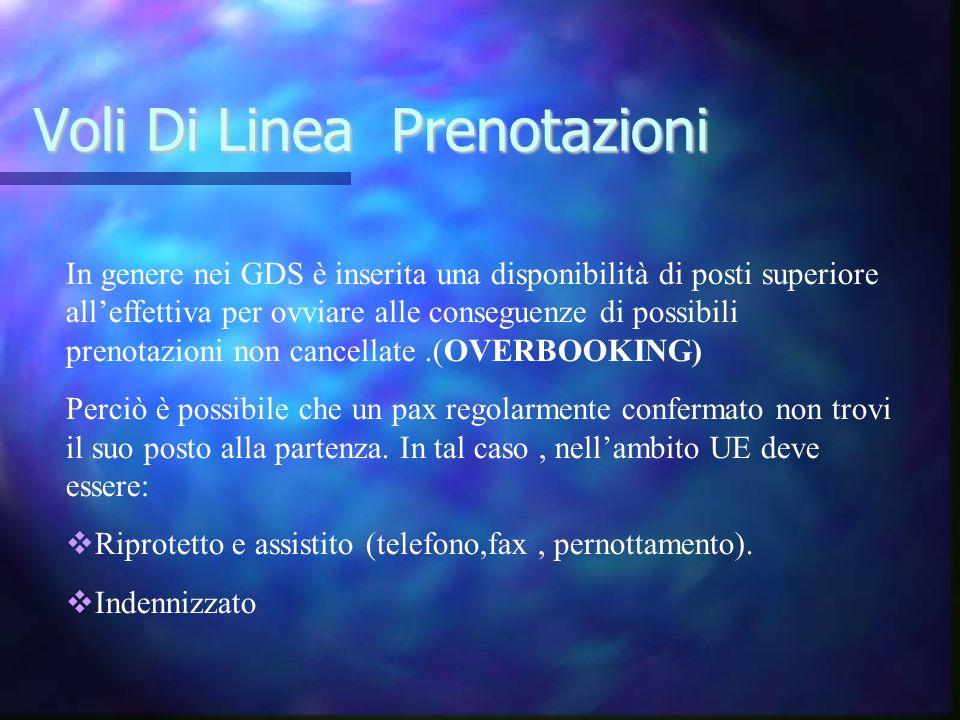 Voli Di Linea Prenotazioni In genere nei GDS è inserita una disponibilità di posti superiore alleffettiva per ovviare alle conseguenze di possibili pr