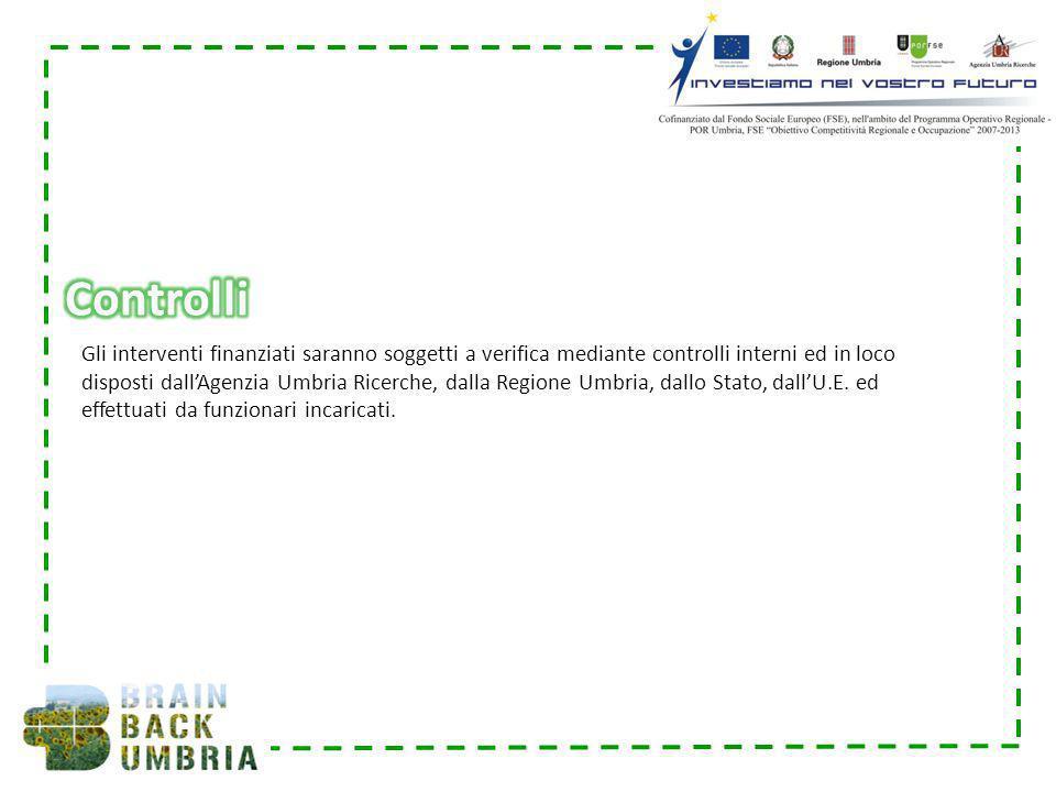 Gli interventi finanziati saranno soggetti a verifica mediante controlli interni ed in loco disposti dallAgenzia Umbria Ricerche, dalla Regione Umbria