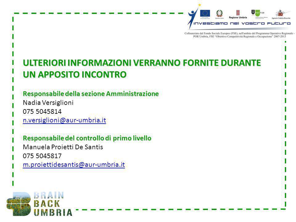 ULTERIORI INFORMAZIONI VERRANNO FORNITE DURANTE UN APPOSITO INCONTRO Responsabile della sezione Amministrazione Nadia Versiglioni 075 5045814 n.versig