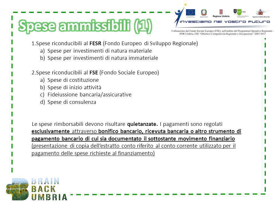 1.Spese riconducibili al FESR (Fondo Europeo di Sviluppo Regionale) a)Spese per investimenti di natura materiale b)Spese per investimenti di natura im