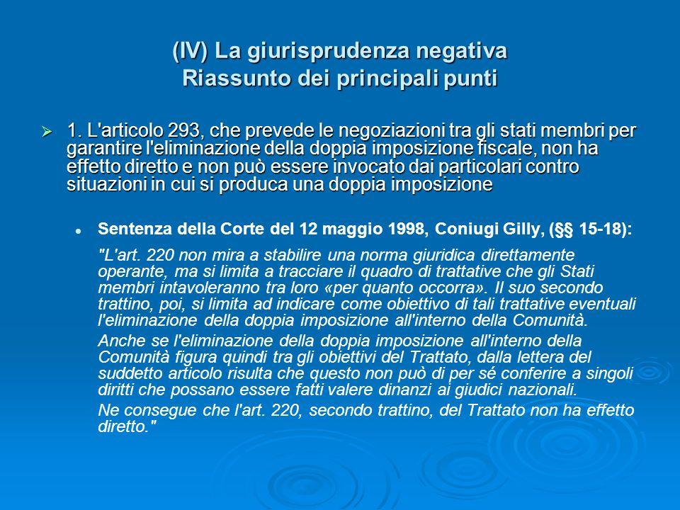 (IV) La giurisprudenza negativa Riassunto dei principali punti 1. L'articolo 293, che prevede le negoziazioni tra gli stati membri per garantire l'eli