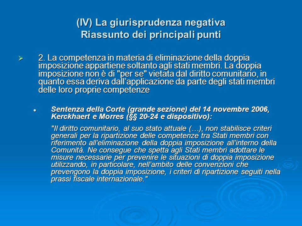 (IV) La giurisprudenza negativa Riassunto dei principali punti 2. La competenza in materia di eliminazione della doppia imposizione appartiene soltant
