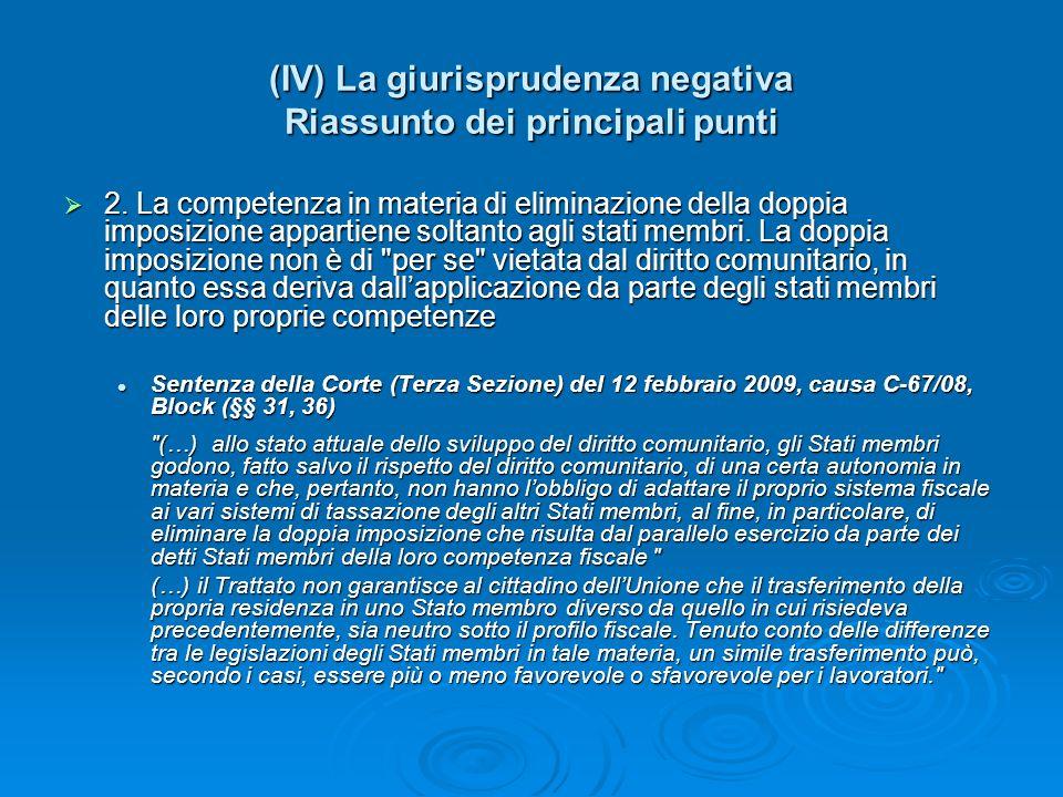 (IV) La giurisprudenza negativa Riassunto dei principali punti 3.