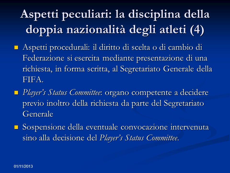 01/11/2013 Aspetti peculiari: la disciplina della doppia nazionalità degli atleti (4) Aspetti procedurali: il diritto di scelta o di cambio di Federaz
