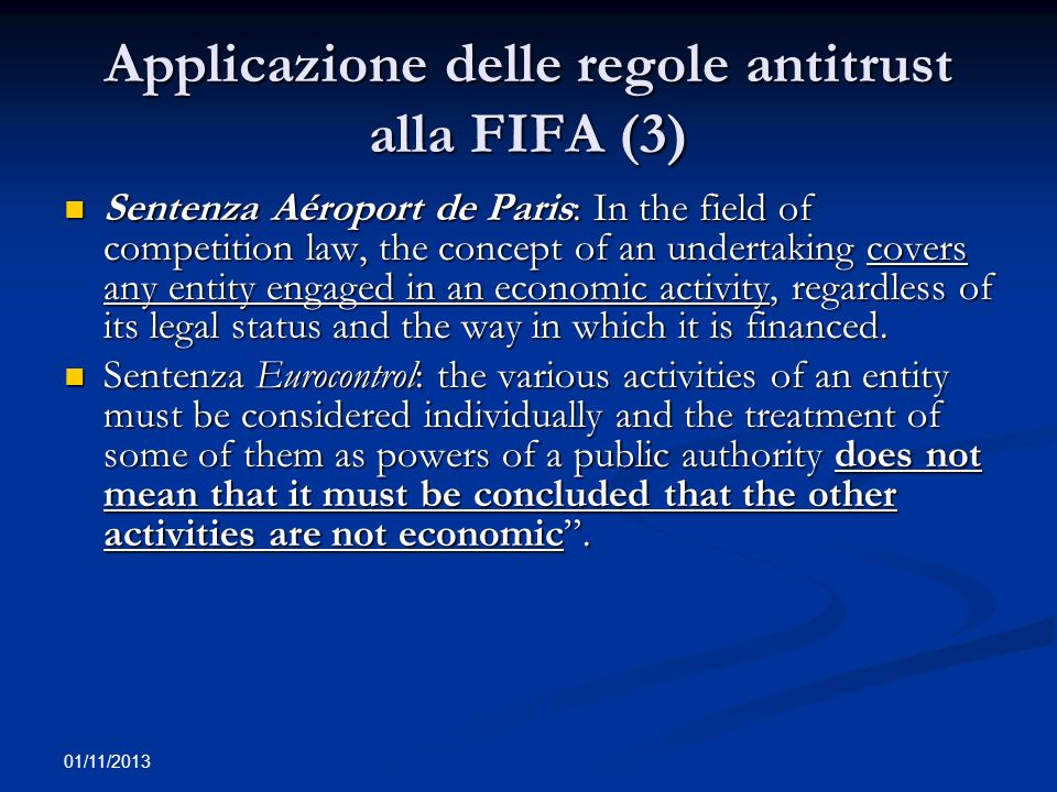 01/11/2013 Applicazione delle regole antitrust alla FIFA (3) Sentenza Aéroport de Paris: In the field of competition law, the concept of an undertakin