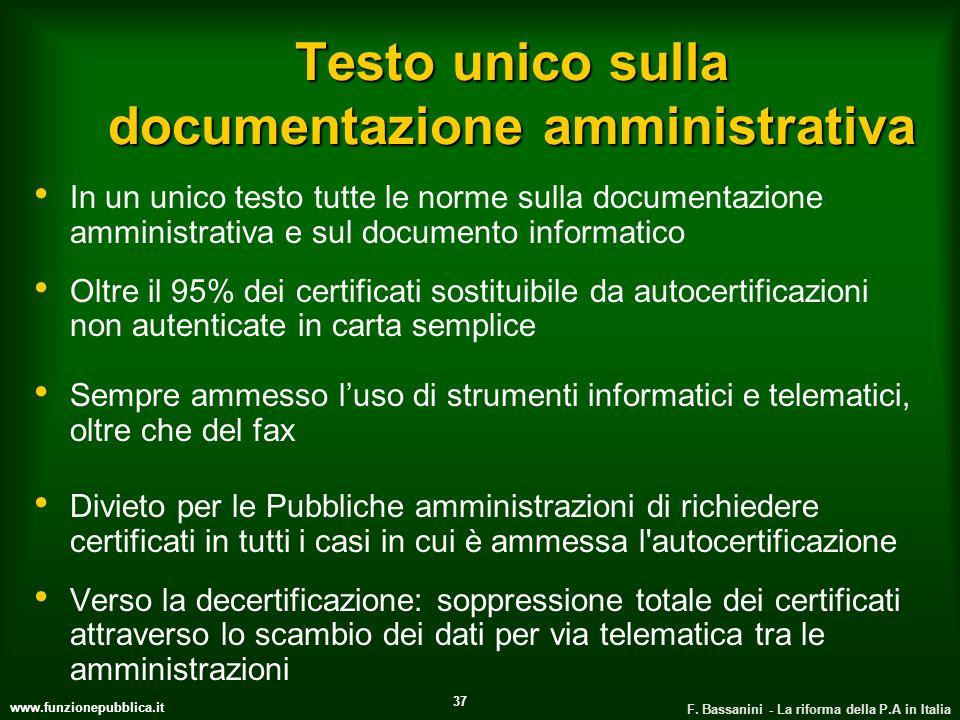 www.funzionepubblica.it F. Bassanini - La riforma della P.A in Italia 37 Testo unico sulla documentazione amministrativa In un unico testo tutte le no