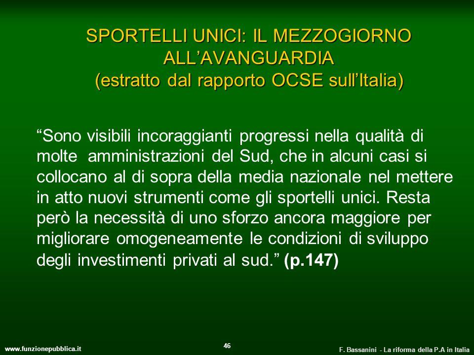 www.funzionepubblica.it F. Bassanini - La riforma della P.A in Italia 46 SPORTELLI UNICI: IL MEZZOGIORNO ALLAVANGUARDIA (estratto dal rapporto OCSE su