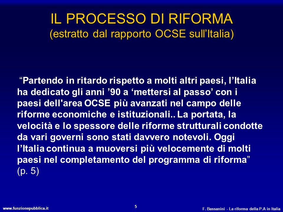 www.funzionepubblica.it F. Bassanini - La riforma della P.A in Italia 5 IL PROCESSO DI RIFORMA (estratto dal rapporto OCSE sullItalia) Partendo in rit