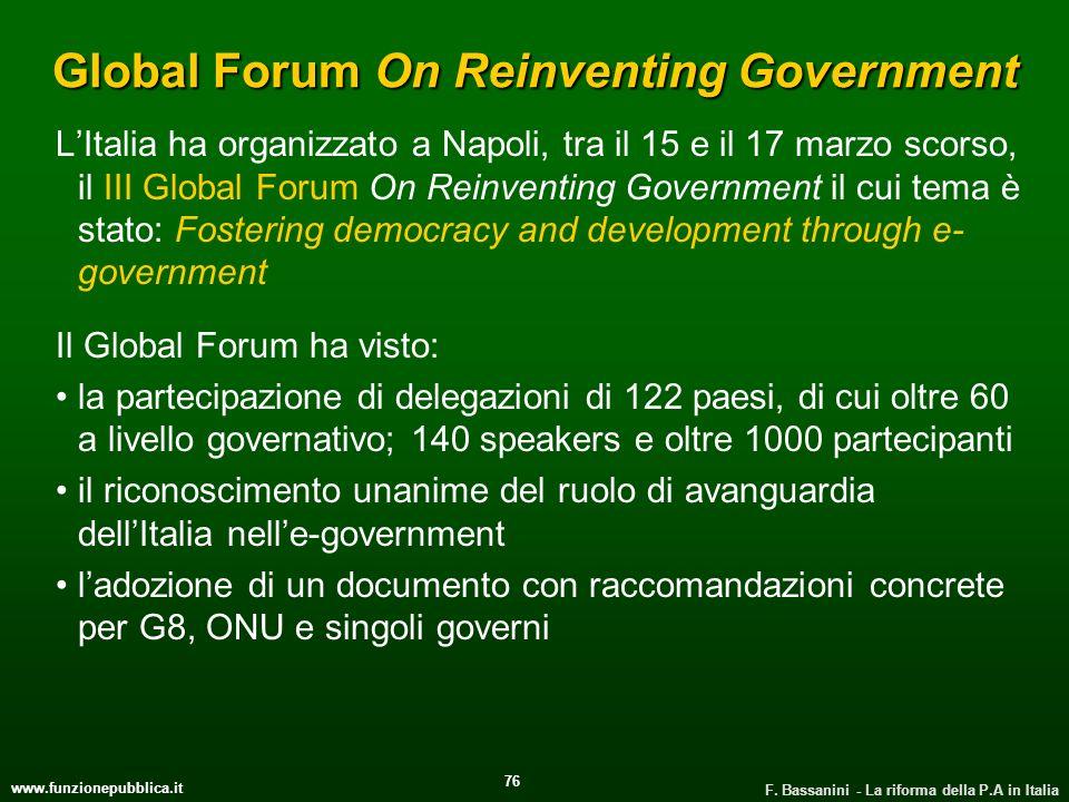 www.funzionepubblica.it F. Bassanini - La riforma della P.A in Italia 76 Global Forum On Reinventing Government LItalia ha organizzato a Napoli, tra i