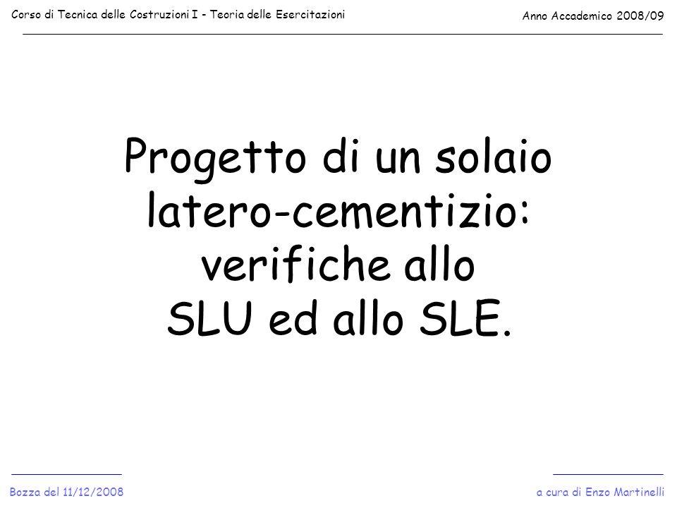 Progetto di un solaio latero-cementizio: verifiche allo SLU ed allo SLE. Corso di Tecnica delle Costruzioni I - Teoria delle Esercitazioni Anno Accade