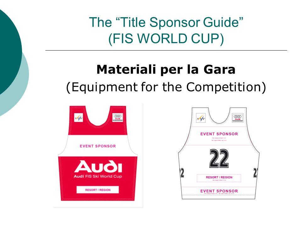 The Title Sponsor Guide (FIS WORLD CUP) Materiali per la Gara (Equipment for the Competition)