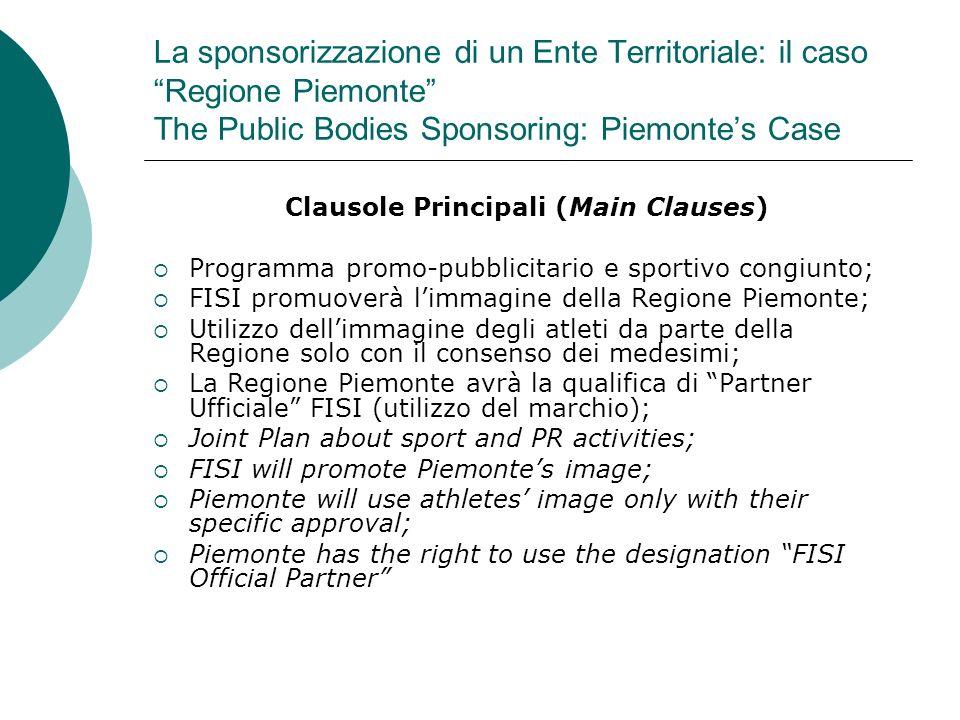 La sponsorizzazione di un Ente Territoriale: il caso Regione Piemonte The Public Bodies Sponsoring: Piemontes Case Clausole Principali (Main Clauses)