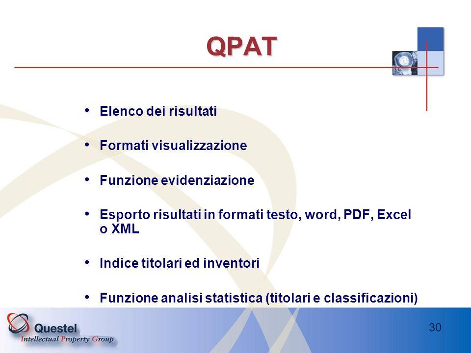 30 QPAT Elenco dei risultati Formati visualizzazione Funzione evidenziazione Esporto risultati in formati testo, word, PDF, Excel o XML Indice titolar