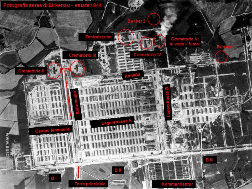 Crematorio II Crematorio III Zentralsauna Kanada Crematorio IV Crematorio V; si vede il fumo Bunker 2 Bunker 1 Campo femminile Kommandantur B I B II B