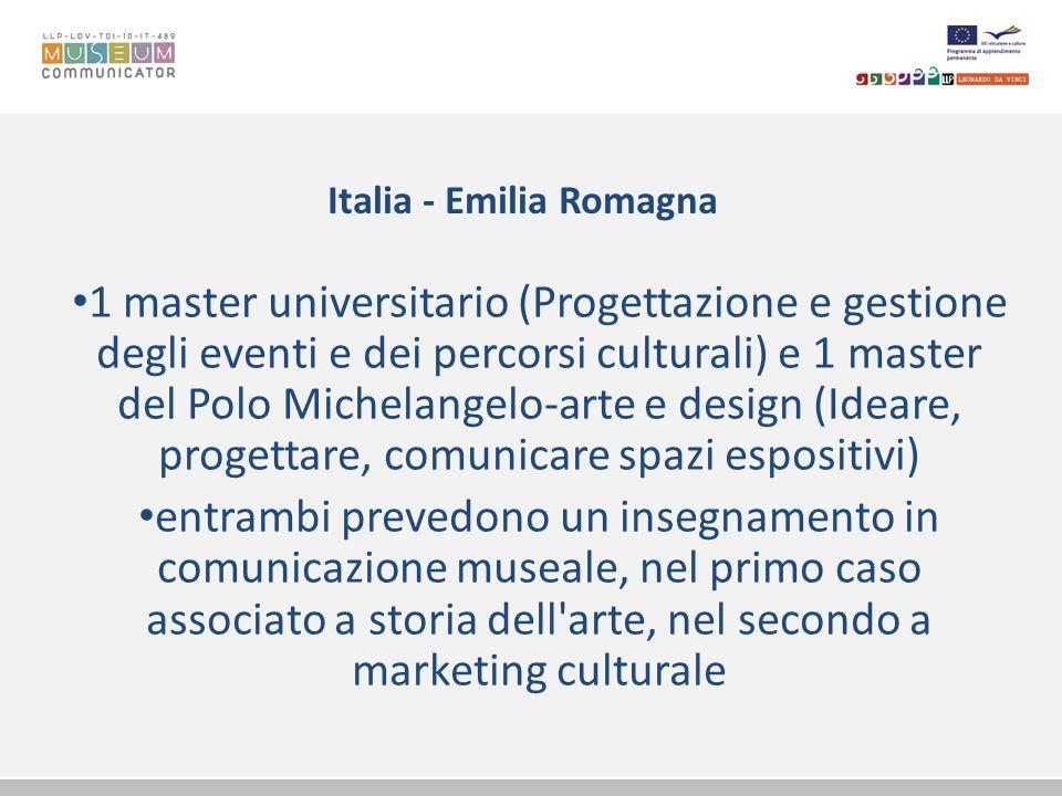 Italia - Emilia Romagna 1 master universitario (Progettazione e gestione degli eventi e dei percorsi culturali) e 1 master del Polo Michelangelo-arte