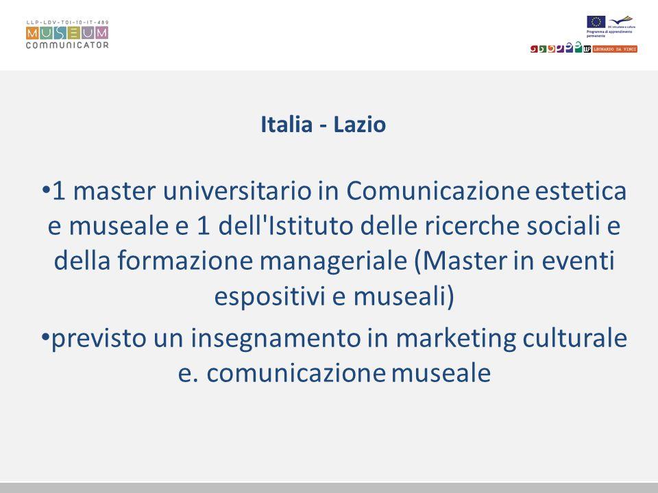 Italia - Lazio 1 master universitario in Comunicazione estetica e museale e 1 dell'Istituto delle ricerche sociali e della formazione manageriale (Mas