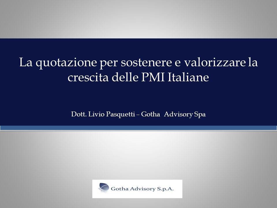 La quotazione per sostenere e valorizzare la crescita delle PMI Italiane Dott.
