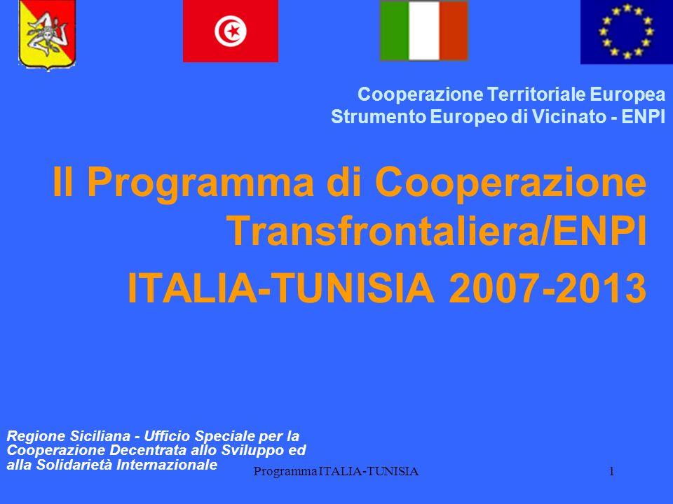 Programma ITALIA-TUNISIA2 Il Programma Italia-Tunisia 2007-2013: Obiettivo generale Lobiettivo generale del programma è quello di promuovere lintegrazione economica, sociale, istituzionale e culturale tra i territori siciliani e quelli tunisini mediante un processo di sviluppo congiunto sostenibile basato su un polo di cooperazione transfrontaliera.