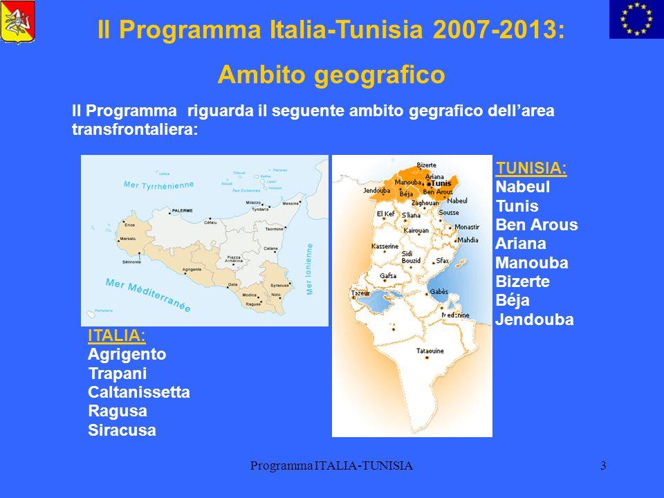 Programma ITALIA-TUNISIA14 Programma Italia-Tunisia 2007-2013 Autorità di Gestione Unica Presidenza della Regione Siciliana Ufficio Speciale per la Cooperazione Decentrata allo Sviluppo e alla Solidarietà Internazionale Tel.