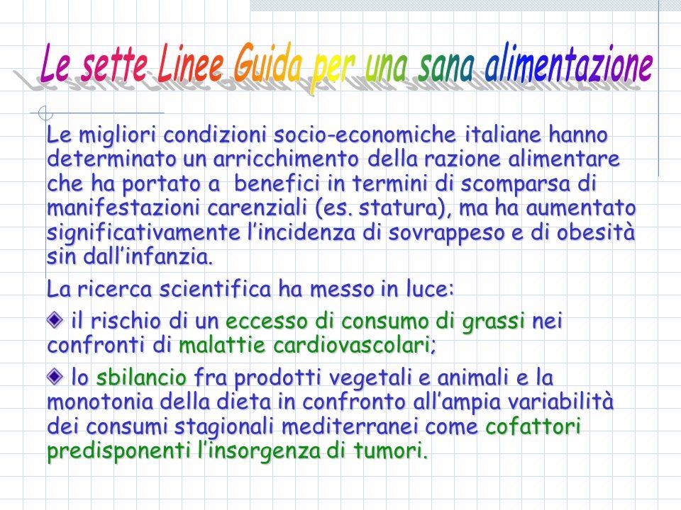 Le migliori condizioni socio-economiche italiane hanno determinato un arricchimento della razione alimentare che ha portato a benefici in termini di s