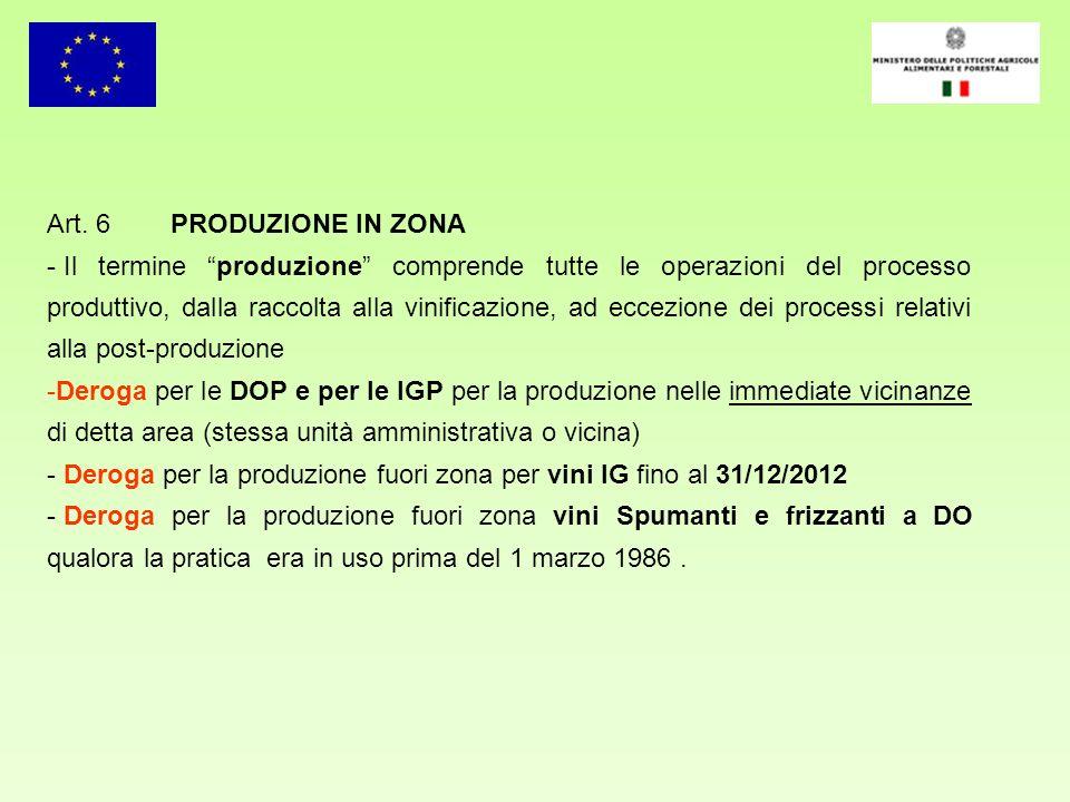 Art. 6 PRODUZIONE IN ZONA - Il termine produzione comprende tutte le operazioni del processo produttivo, dalla raccolta alla vinificazione, ad eccezio