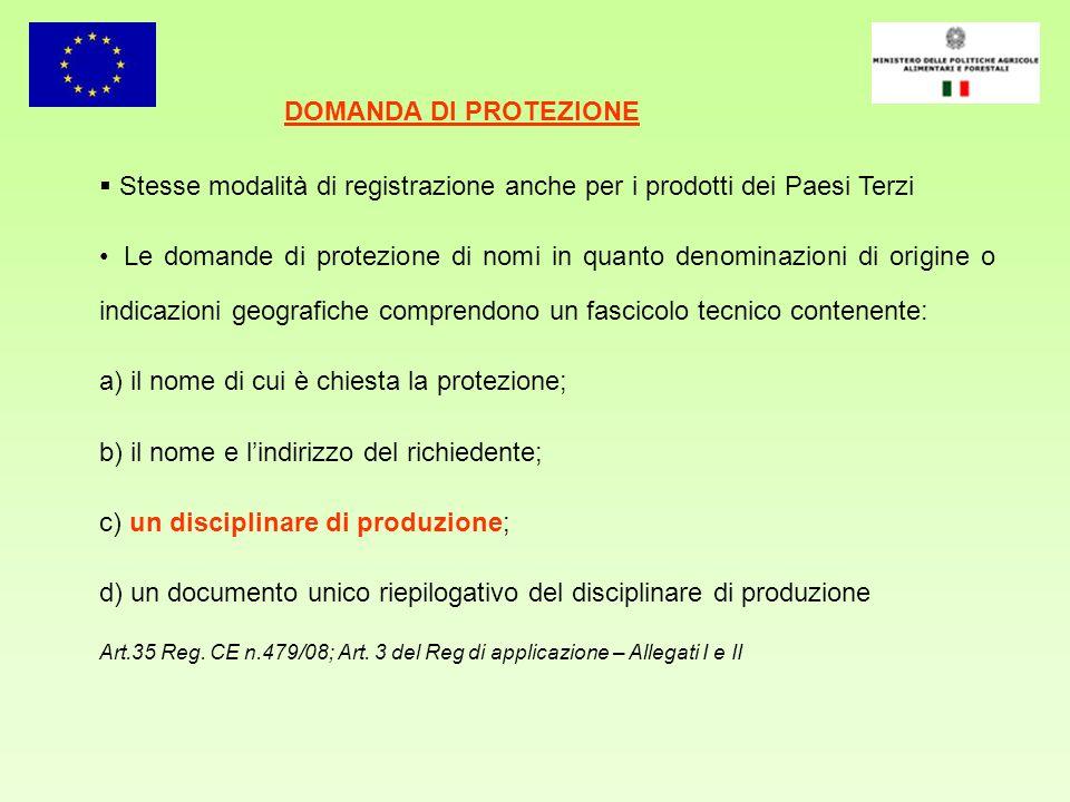 Stesse modalità di registrazione anche per i prodotti dei Paesi Terzi Le domande di protezione di nomi in quanto denominazioni di origine o indicazion