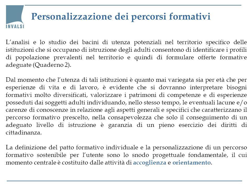 Personalizzazione dei percorsi formativi Lanalisi e lo studio dei bacini di utenza potenziali nel territorio specifico delle istituzioni che si occupa