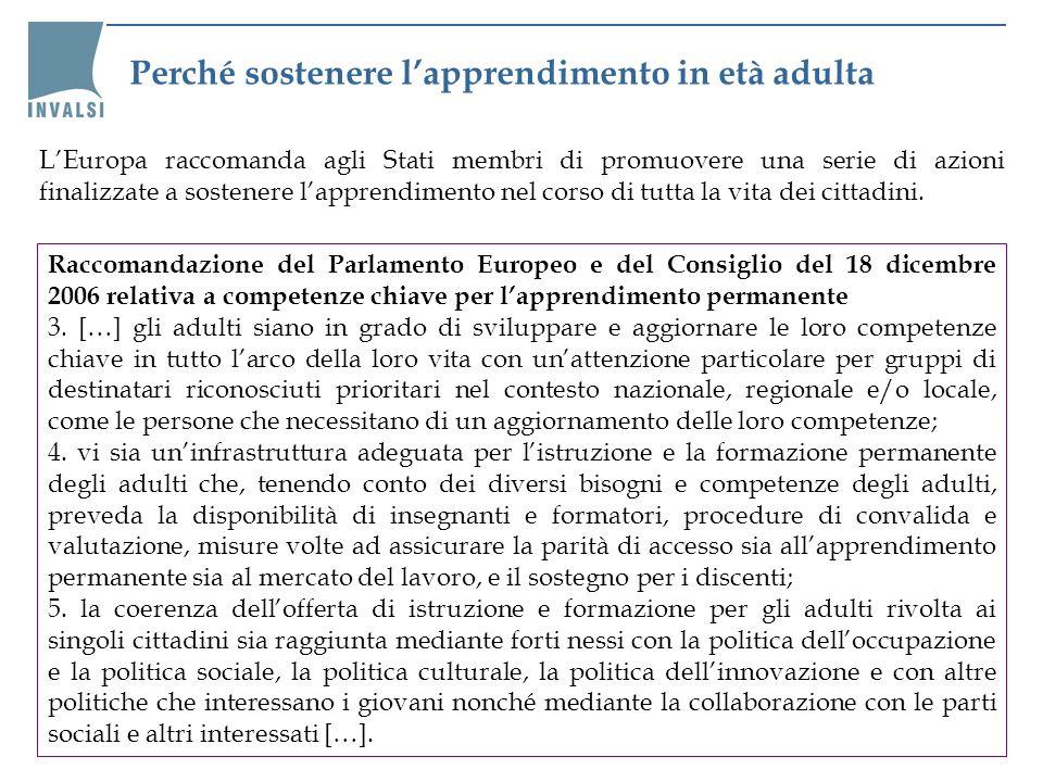 LEuropa raccomanda agli Stati membri di promuovere una serie di azioni finalizzate a sostenere lapprendimento nel corso di tutta la vita dei cittadini