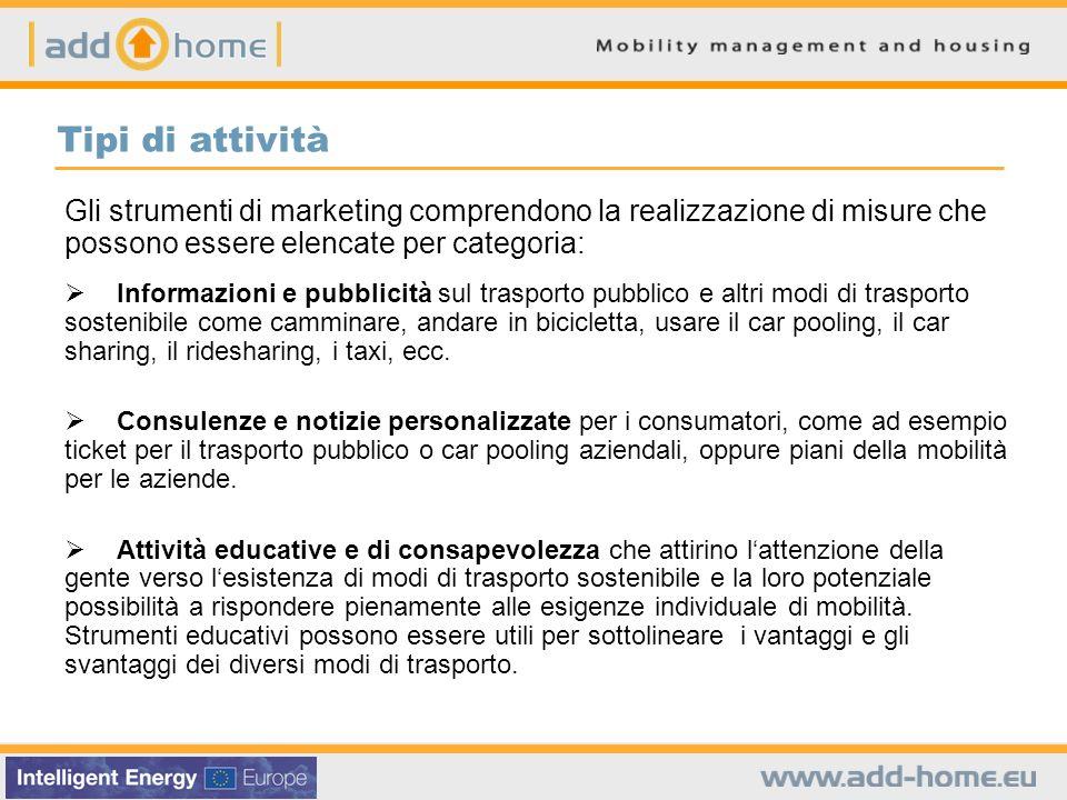 Tipi di attività Gli strumenti di marketing comprendono la realizzazione di misure che possono essere elencate per categoria: Informazioni e pubblicit