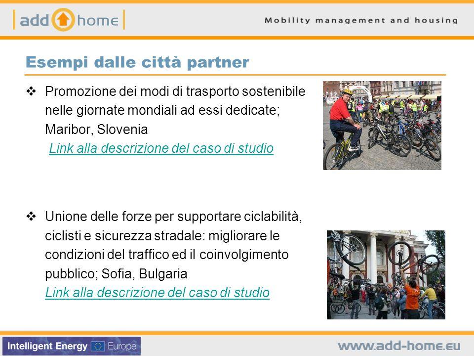 Esempi dalle città partner Promozione dei modi di trasporto sostenibile nelle giornate mondiali ad essi dedicate; Maribor, Slovenia Link alla descrizi