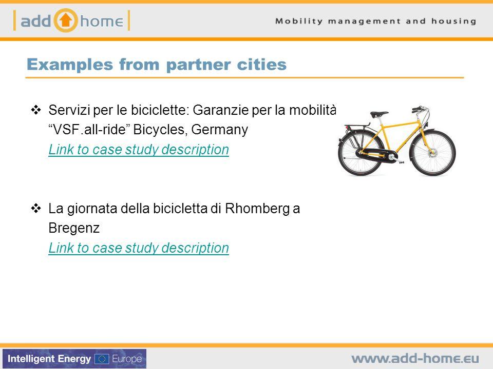 Examples from partner cities Servizi per le biciclette: Garanzie per la mobilità da VSF.all-ride Bicycles, Germany Link to case study description La g