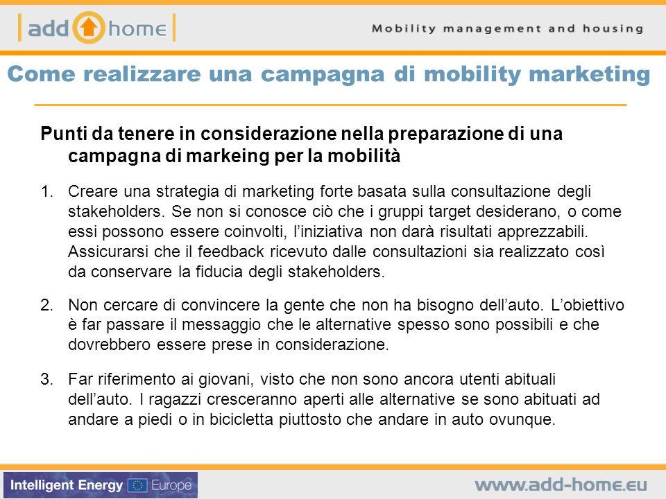 Come realizzare una campagna di mobility marketing Punti da tenere in considerazione nella preparazione di una campagna di markeing per la mobilità 1.