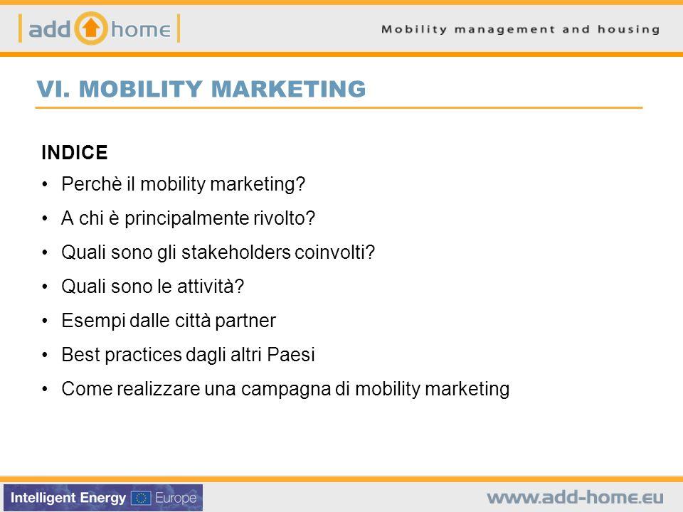 Le azioni di marketing in materia di mobilità consistono nellinformare la comunità circa le diverse alternative alluso dellauto privata fornendo gli elementi necessari a favorire la modificazione delle abitudini di viaggio verso modalità di trasporto sostenibili.
