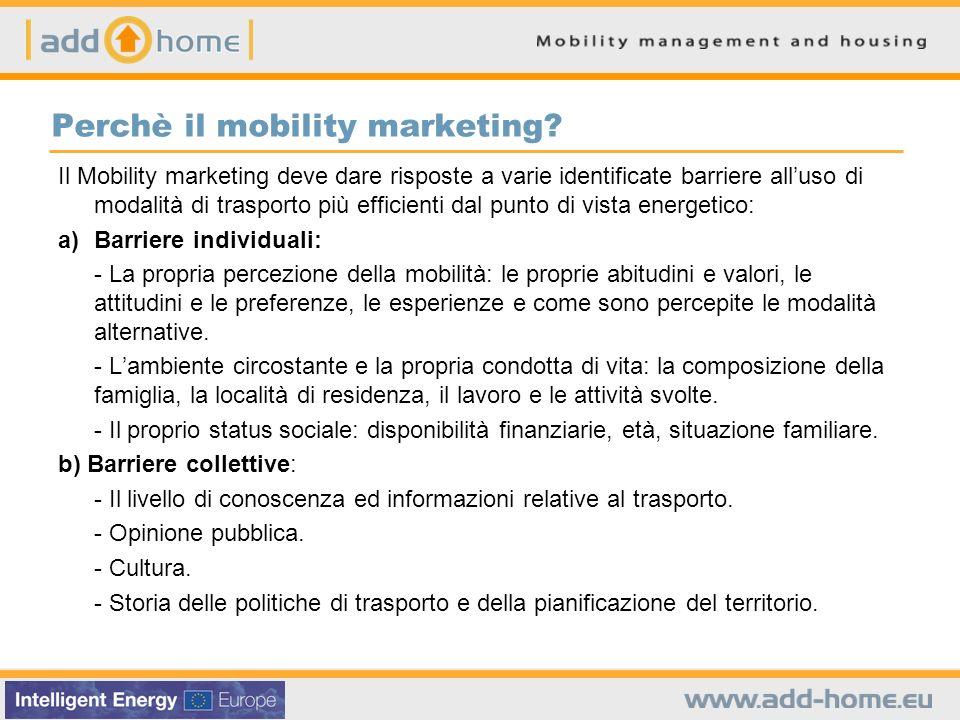 Il Mobility marketing deve dare risposte a varie identificate barriere alluso di modalità di trasporto più efficienti dal punto di vista energetico: a