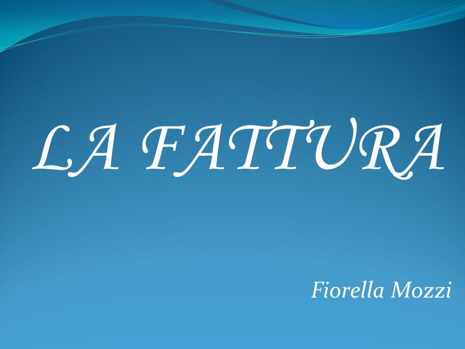 LA FATTURA Fiorella Mozzi