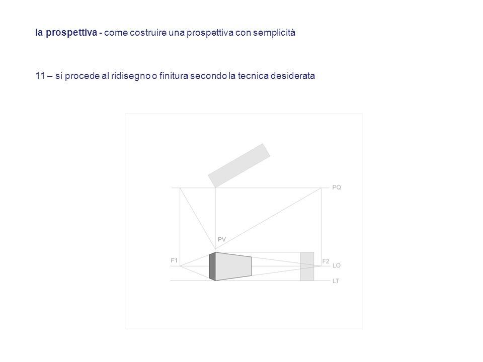 11 – si procede al ridisegno o finitura secondo la tecnica desiderata la prospettiva - come costruire una prospettiva con semplicità
