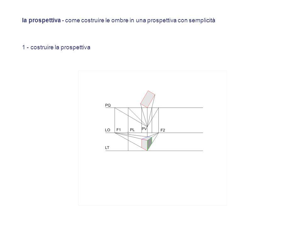 1 - costruire la prospettiva la prospettiva - come costruire le ombre in una prospettiva con semplicità
