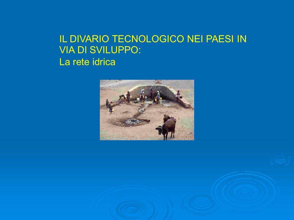 IL DIVARIO TECNOLOGICO NEI PAESI IN VIA DI SVILUPPO: La rete idrica