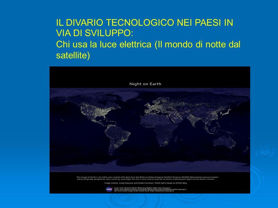 IL DIVARIO TECNOLOGICO NEI PAESI IN VIA DI SVILUPPO: Chi usa la luce elettrica (Il mondo di notte dal satellite)