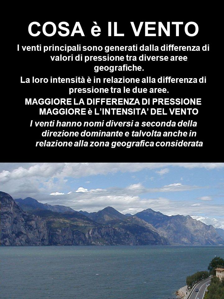 COSA è IL VENTO I venti principali sono generati dalla differenza di valori di pressione tra diverse aree geografiche. La loro intensità è in relazion