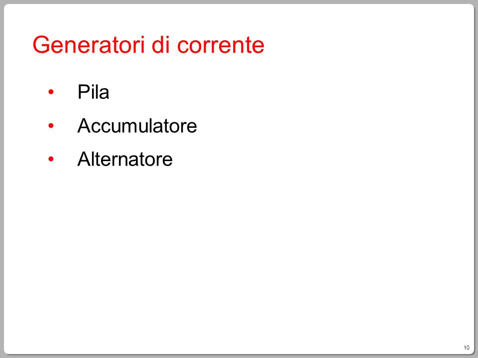 10 Generatori di corrente Pila Accumulatore Alternatore