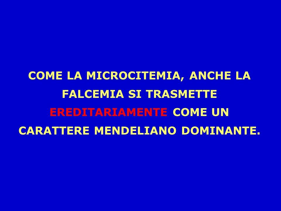 LANEMIA DREPANOCITICA E LA MALATTIA MICRODREPANOCITICA SONO MALATTIE TIPICHE DEI PAESI AFRICANI, MA DA SEMPRE PRESENTI ANCHE IN ITALIA E OGGI PIÙ FREQ