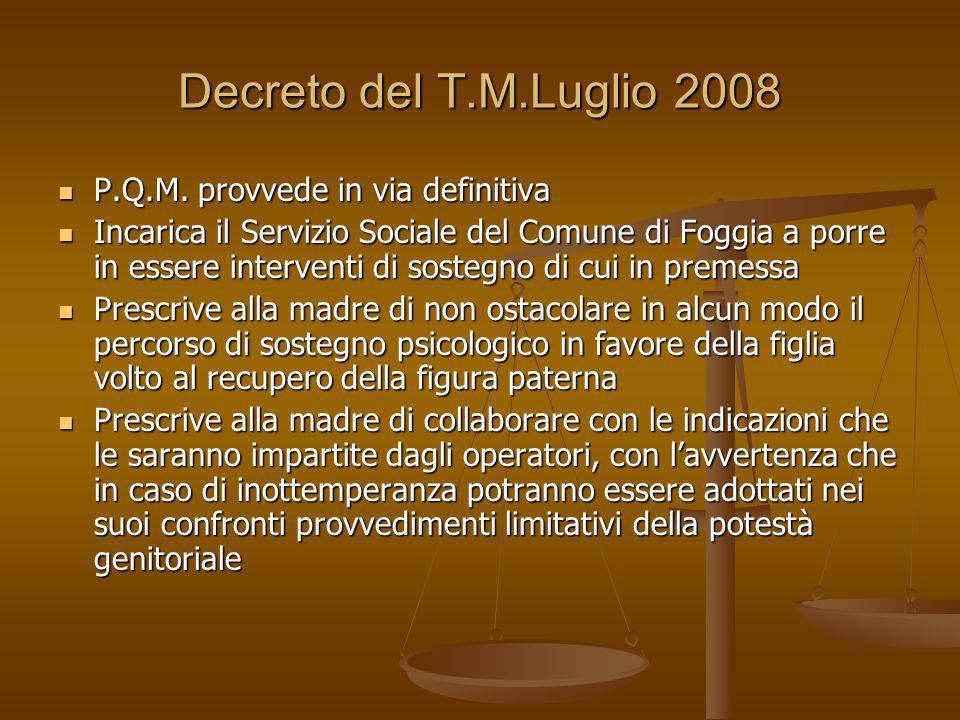 Decreto del T.M.Luglio 2008 P.Q.M. provvede in via definitiva P.Q.M. provvede in via definitiva Incarica il Servizio Sociale del Comune di Foggia a po