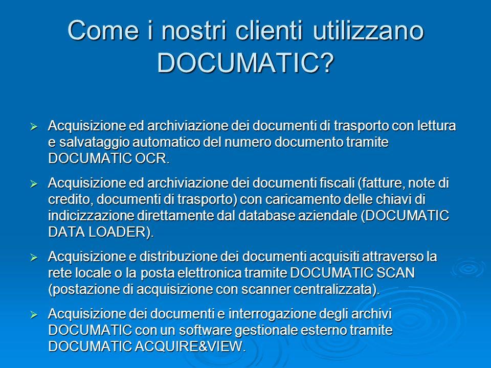 Come i nostri clienti utilizzano DOCUMATIC? Acquisizione ed archiviazione dei documenti di trasporto con lettura e salvataggio automatico del numero d