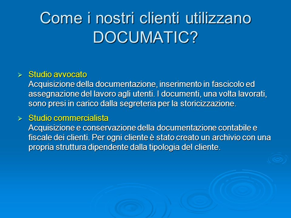 Come i nostri clienti utilizzano DOCUMATIC? Studio avvocato Studio avvocato Acquisizione della documentazione, inserimento in fascicolo ed assegnazion