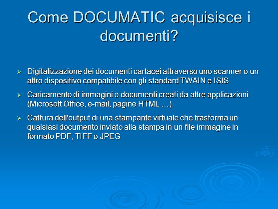 Come DOCUMATIC acquisisce i documenti? Digitalizzazione dei documenti cartacei attraverso uno scanner o un altro dispositivo compatibile con gli stand