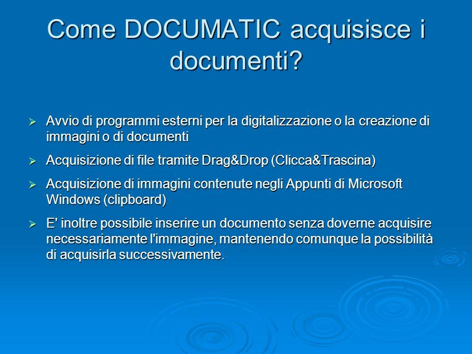 Come DOCUMATIC acquisisce i documenti? Avvio di programmi esterni per la digitalizzazione o la creazione di immagini o di documenti Avvio di programmi
