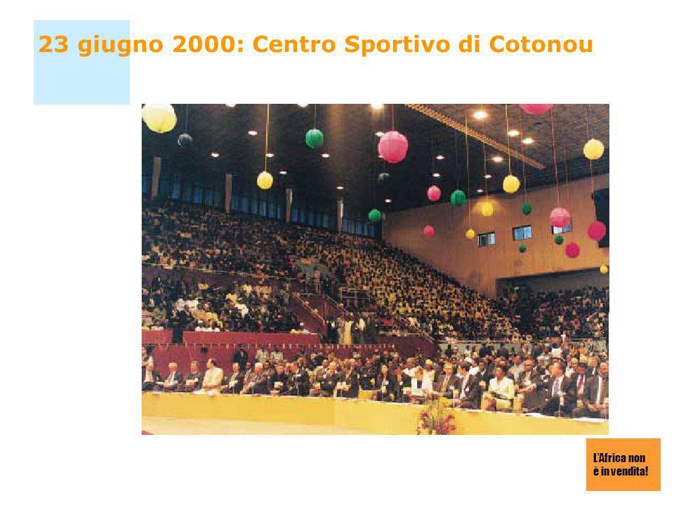 LAfrica non è in vendita! 23 giugno 2000: Centro Sportivo di Cotonou