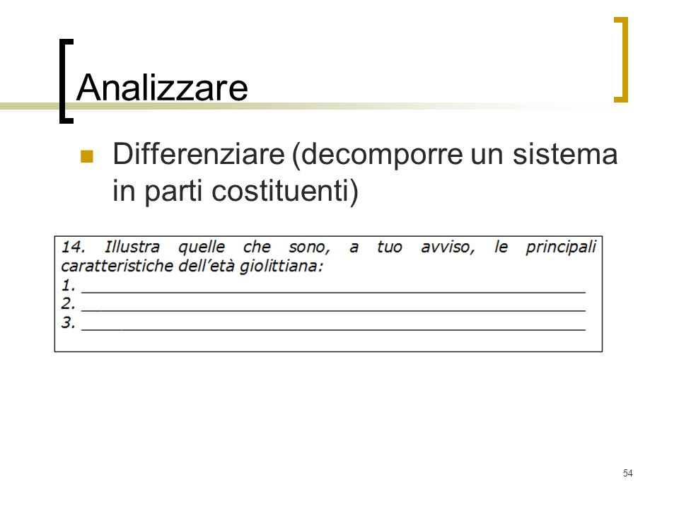 54 Analizzare Differenziare (decomporre un sistema in parti costituenti)