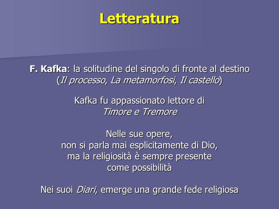 Letteratura F. Kafka: la solitudine del singolo di fronte al destino (Il processo, La metamorfosi, Il castello) Kafka fu appassionato lettore di Timor